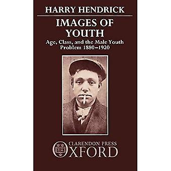 Afbeeldingen van de jeugd: leeftijd, klasse en het mannelijke jeugdprobleem, 1880-1920