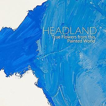 Headland - echte bloemen van deze geschilderd wereld [Vinyl] USA importeren