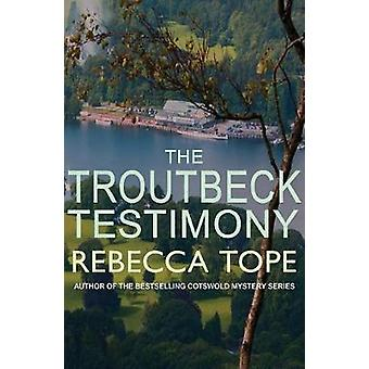 The Troutbeck Testimony by Rebecca Tope - 9780749022709 Book