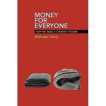 Penger for alle - hvorfor trenger vi borger inntekt av Malcolm Torry-