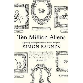 10 millions étrangers - un voyage à travers notre planète étrange par Simon Bar