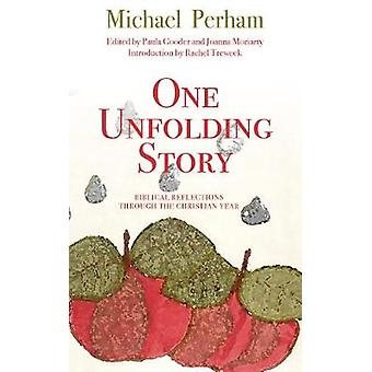 One Unfolding Story - Biblical reflections through the Christian Year
