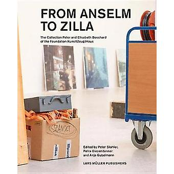 From Anselm to Zilla - The Peter and Elisabeth Bosshard Collection of