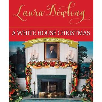 A White House Christmas by Laura Dowling - 9789058565754 Book