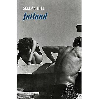 Jutland door Selima Hill - 9781780371498 boek