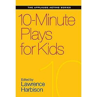 10-minütige Theaterstücke für Kinder von Lawrence Harbison - 9781495053399 Buch