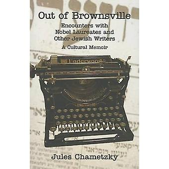 Out of Brownsville - Encounters with Nobel Laureates and Other Jewish