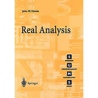 Real Analysis (1st ed. 2001. Corr. 3rd printing 2006) by John M. Howi