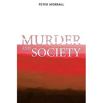 Murder and Society by Peter Morrall - 9781861564559 Book