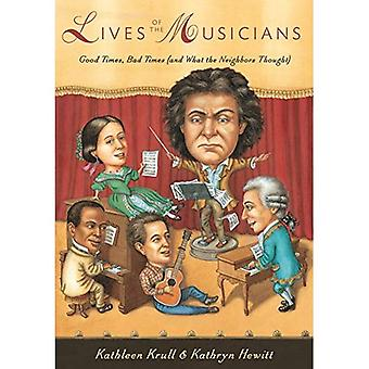 Lives of the Musicians: Good Times, Bad Times (and What the Neighbors Thought)