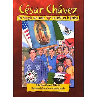 Cesar Chavez: The Struggle For Justice/La Lucha Por La Justicia (Hispanic Civil Rights)