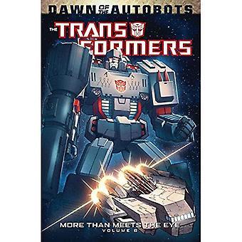 Transformateurs: Plus que rencontre l'oeil Volume 6 (transformateurs plus que rencontre l'oeil Tp)