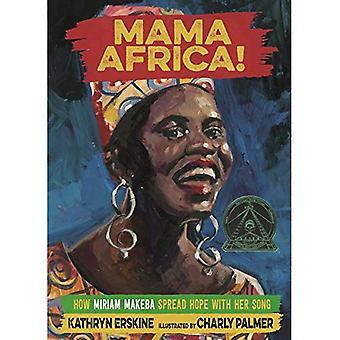 Mama Afrika!: wie Miriam Makeba Hoffnung verbreiten mit ihrem Song