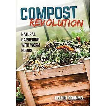 Kompost Revolution: Naturlige vokser med ormen Humus: 2018