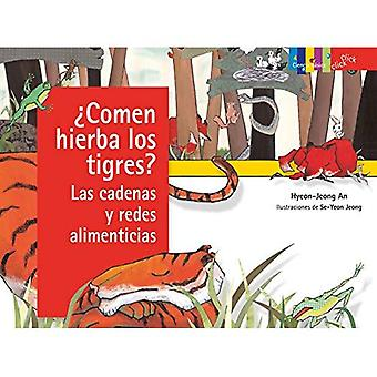 comen Hierba Los Tigres? Las Cadenas Y Redes Alimenticias / Do Tigers Eat Grass?: Food Chains and Webs