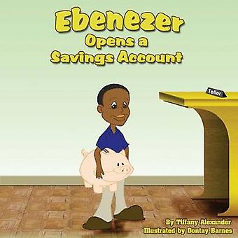 Ebenezer Opens a Savings Account by Alexander & Tiffany