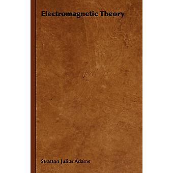 Electromagnetic Theory by Adams & Stratton Julius