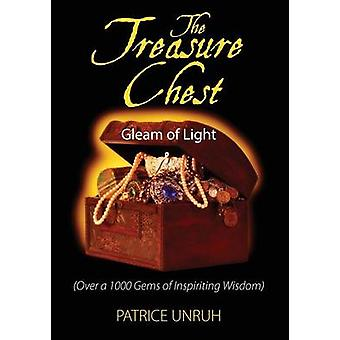 The Treasure Chest Gleam of Light Over a 1000 Gems of Inspiriting Wisdom by Unruh & Patrice