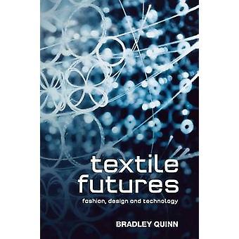 Textile Futures Fashion Design e la tecnologia da Quinn & Bradley