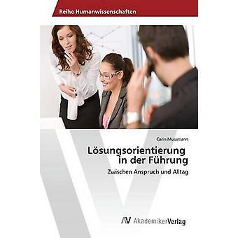 Lsungsorientierung in der Fhrung by Mussmann Carin