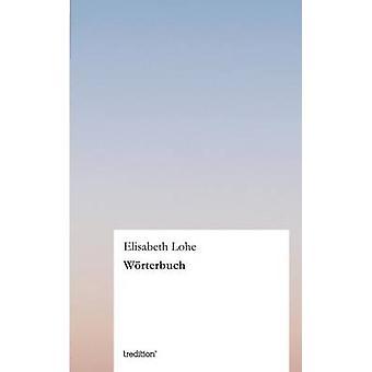 Worterbuch by Lohe & Elisabeth