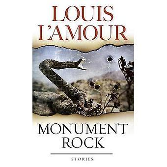 Monument Rock - A Novel by Louis L'Amour - 9780553580822 Book
