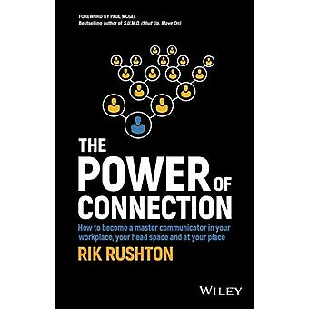 The Power of Connection - How to Become a Master Communicator in Your