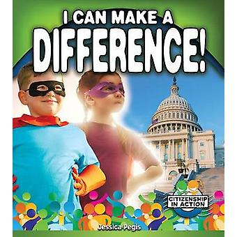 I Can Make a Difference! by Jessica Pegis - 9780778726050 Book