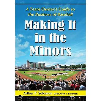 Making it in the Minors - A Team Owner's Lessons in the Business of Ba
