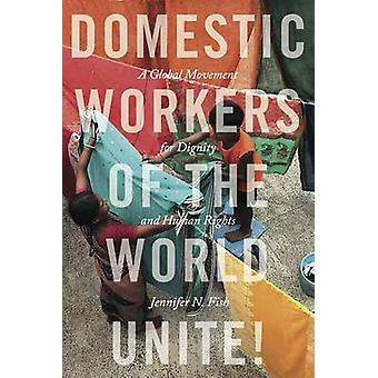 Domestic Workers of the World Unite! - A Global Movement for Dignity a