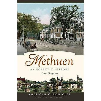 Methuen - An Eclectic History by Dan Gagnon - 9781596294226 Book