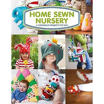 Home Sewn Nursery - 12 Gorgeous Projects to Sew for the Nursery - 9781