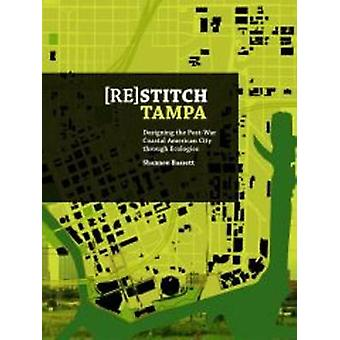 (Re)Stitch Tampa - Riverfront-Designing the Post-War Coastal American