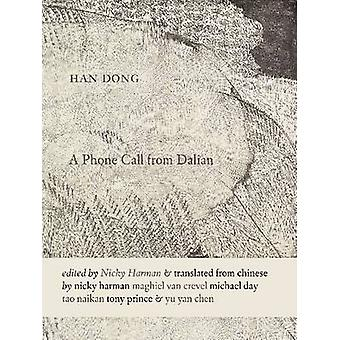 A Phone Call from Dalian by Han Dong - Nicky Harman - Maghiel van Cre