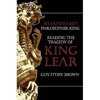 De filosoof van Shakespeare koning-het lezen van de tragedie van Koning Lear door G