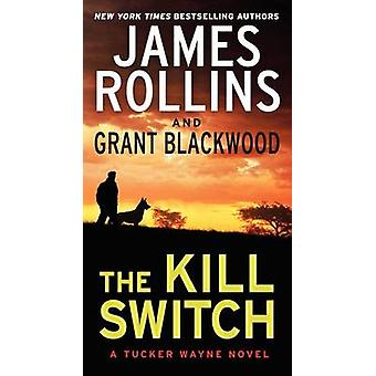 The Kill Switch by James Rollins - Grant Blackwood - 9780062135261 Bo