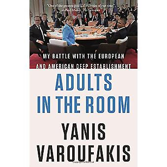 Adults in the Room - My Battle with the European and American Deep Est