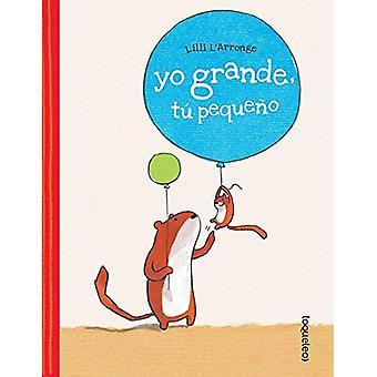 Ehi Grande, Tu Pequeno / Me Tall, è piccolo (edizione spagnola)