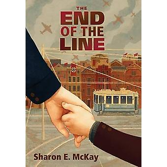 End of the Line by Sharon E. McKay - 9781554516582 Book