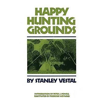 Happy Hunting Grounds von Vestal & Stanley