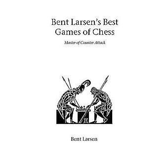Bent Larsens beste schaak spellen van Larsen & bent
