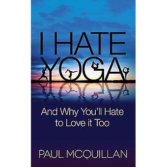I Hate Yoga by McQuillan & Paul