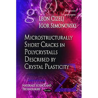 Microstructurally Short Cracks in Polycrystals Described by Crystal P