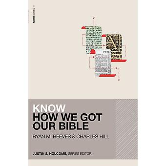 Know How We Got Our Bible by Holcomb ReevesHill