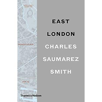 East London by Charles Saumarez Smith