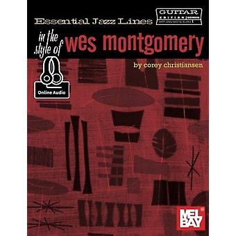 Essential Jazz Lines  In the Style of Wes Montgomery  Guitar Edition by Corey Christiansen