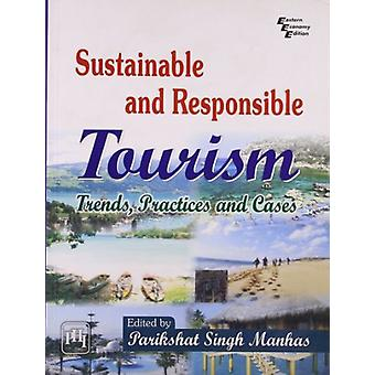 Sustainable and Responsible Tourism - Trends - Practices and Cases by