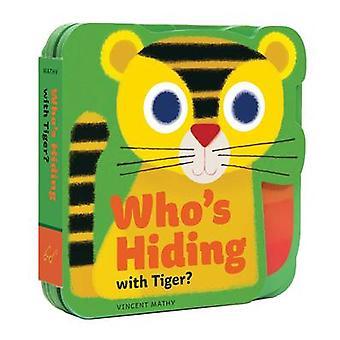 who's Hiding with Tiger par Illustré par Vincent Mathy