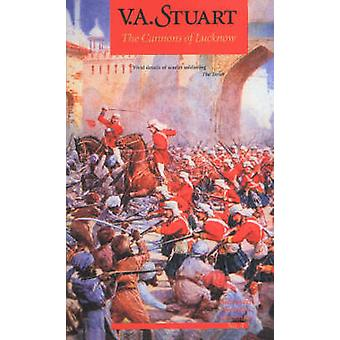 The Cannons of Lucknow by V. A. Stuart