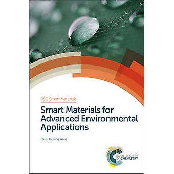 Smart Materials for Advanced Environmental Applications by Edited by Peng Wang